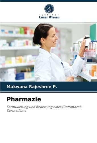 Pharmazie: Formulierung und Bewertung eines Clotrimazol-Dermalfilms
