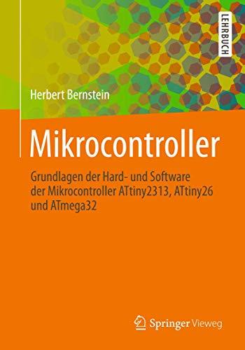 Mikrocontroller: Grundlagen der Hard- und Software der Mikrocontroller ATtiny2313, ATtiny26 und ATmega32