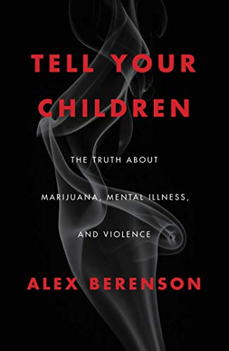 Image of Tell Your Children: The Truth About Marijuana, Mental Illness, and Violence