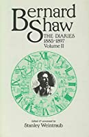 Bernard Shaw: The Diaries, 1885-1897 : With Early Autobiographical Notebooks and Diaries, and an Abortive 1917 Diary