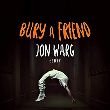 Bury a Friend (Remix)
