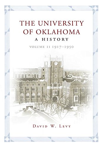 The University of Oklahoma: A History, Volume II: 1917–1950 (English Edition)