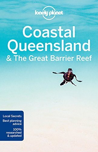 Lonely Planet Coastal Queensland & the Great Barrier Reef (Regional Guide)