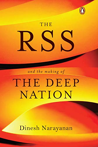 The RSS: And the Making of the Deep Nation (English Edition)