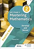 Key Stage 3 Mastering Mathematics Develop and Secure Practice Book 2 (English Edition)