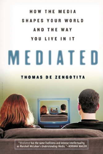 Mediated: How the Media Shapes Your World and the Way You...