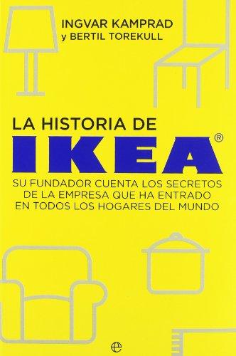 Historia de ikea, la - su fundador cuenta los secretos de la empresa