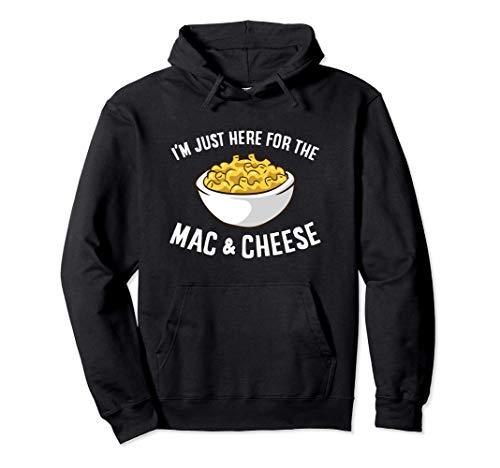 Je suis juste là pour le macaroni au fromage Mac And Cheese Sweat à Capuche