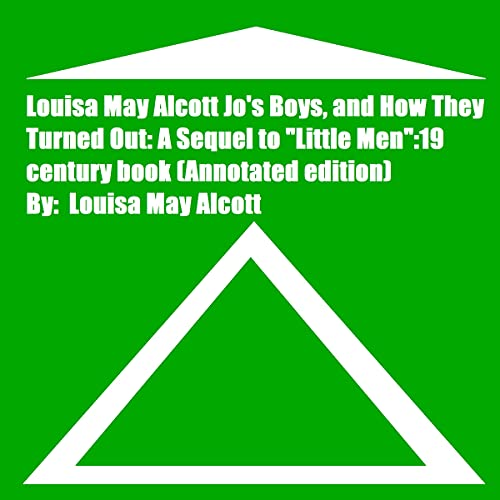 Louisa May Alcott Jo's Boys, and How They Turned Out cover art