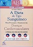 A Dieta Do Tipo Sangüíneo. Doenças Cardiovasculares (Em Portuguese do Brasil)
