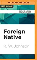 Foreign Native: An African Journey