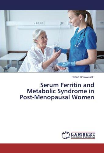 Serum Ferritin and Metabolic Syndrome in Post-Menopausal Women