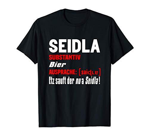 Seidla Franken Fränkischer Dialekt Bier Franke Fränkisch T-Shirt