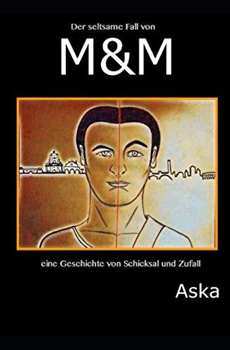 Der seltsame Fall von M&M: eine Geschichte von Schicksal und Zufall (AskaInFabula Deutsche Ausgabe)