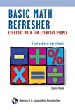 Basic Math Refresher, 2nd Ed.: Everyday Math for Everyday People (Mathematics Learning and Practice)