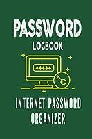 Password Logbook: Internet Password Organizer