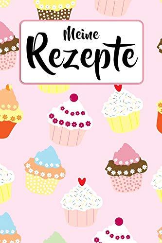 Meine Rezepte: Backbuch zum selbst Gestalten für 50 eigene Kochrezepte & Backrezepte | Muffins & Cupcakes| Rezeptbuch zum selber Schreiben | Zum ... DIN A5 | 103 Seiten | Geschenk für Sie & Ihn