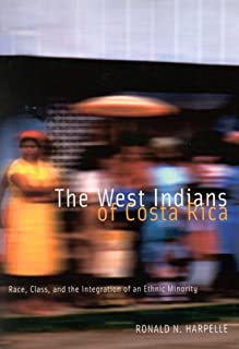 The West Indians of Costa Rica: Race, Class, and the Integration of an Ethnic Minority
