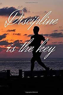 Discipline is the key: gift, Self discipline, success, inspirational, motivational, quotes, planner, health, practice sports  (6x9 inch) 11à pages