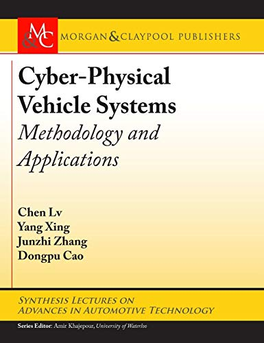 Cyber-physical Vehicle Systems: Methodology and Applications (Synthesis Lectures on Advances in Automotive Technology)
