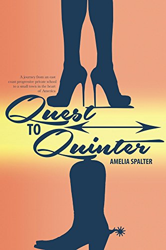Quest to Quinter: A journey from an east coast progressive private school to a small town in the heart of America (English Edition)