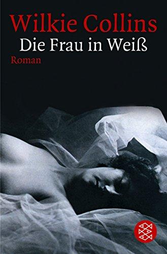 Wilkie Collins: Die Frau in Weiß