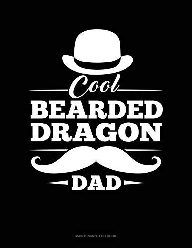 Cool Bearded Dragon Dad: Maintenance Log Book