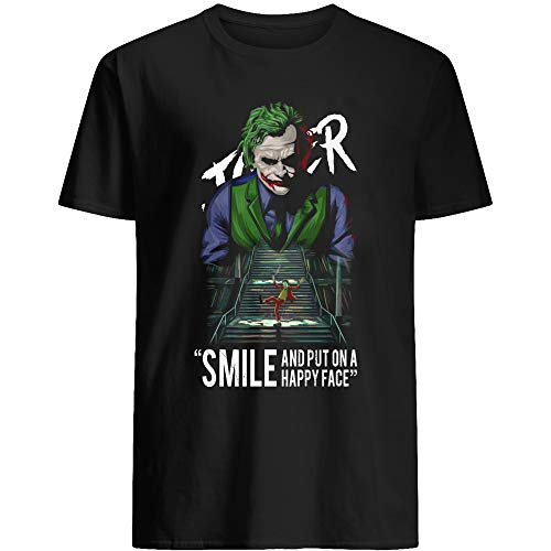 #Joker #Heath Ledger #Joaquin Phoenix Quote Smile and Put on a Happy face Men Women Gifts Funny Unisex T-Shirt (Black-S)