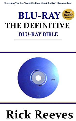 Blu Ray: The Definitive Blu Ray Bible (English Edition)