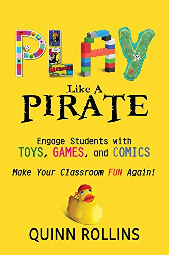 Play Like A Pirate Engage Students Withtoys Games And Comics
