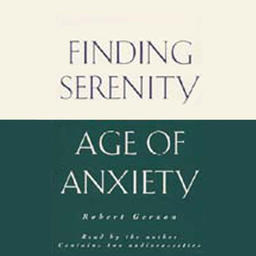 Finding Serenity in the Age of Anxiety audiobook cover art