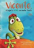 Vicente el lagarto verde con mucha frente (EL HADA Y EL DUENDE)
