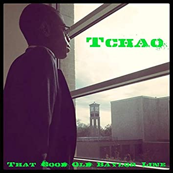 Tchao (That Good Old Baylor Line)