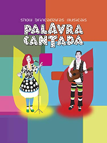 Palavra Cantada - Show Brincadeiras Musicais