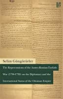 The Repercussions of the Austro-Russian-Turkish War (1736-1739) on the Diplomacy and the International Status of the Ottoman Empire