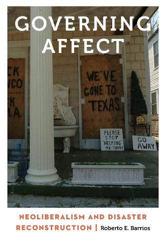 Governing Affect: Neoliberalism and Disaster Reconstruction (Anthropology of Contemporary North America)