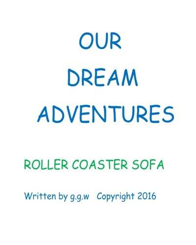 Roller Coaster Sofa: Our Dream Adventures