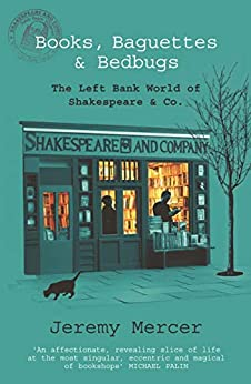 Books, Baguettes and Bedbugs: The Left Bank World of Shakespeare and Co (English Edition) van [Jeremy Mercer]