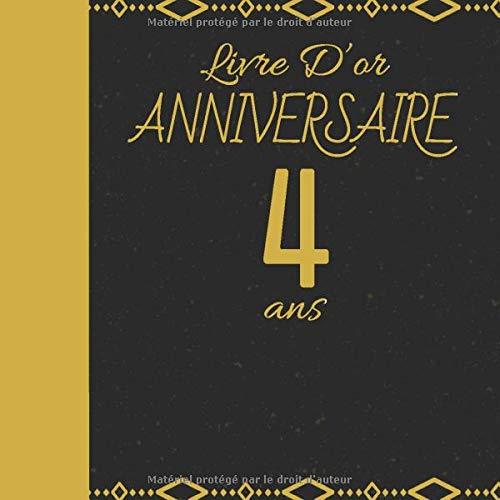 LIVRE D\'OR ANNIVERSAIRE 4 ANS: Cadeau d\'anniversaire Son Jubilé Livre à Personnaliser Accessoires Decoration Idee Journal Intime Carnet Cahier Pour ... Meilleur Ami - 100 Pages 20.96 x 20.96cm