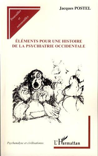 Eléments pour une histoire de la psychiatrie occidentale (Psychanalyse et civilisations) (French Edition)