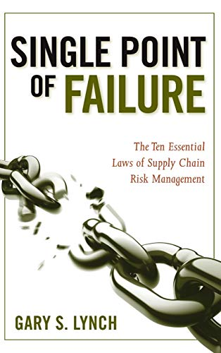 Compare Textbook Prices for Single Point of Failure: The 10 Essential Laws of Supply Chain Risk Management 1 Edition ISBN 9780470424964 by Lynch, Gary S.