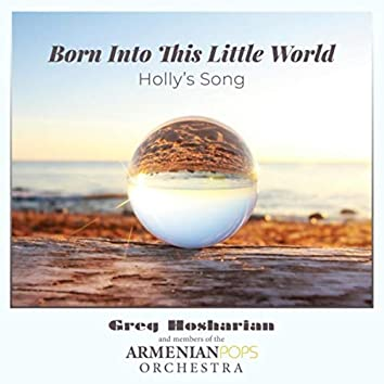 Born into This Little World: Holly's Song
