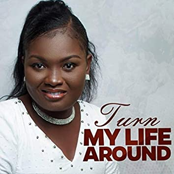 Turn My Life Around