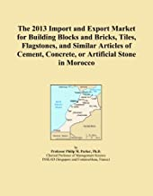The 2013 Import and Export Market for Building Blocks and Bricks, Tiles, Flagstones, and Similar Articles of Cement, Concrete, or Artificial Stone in Morocco