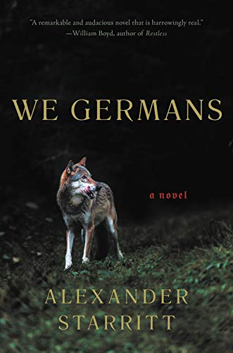 Compare Textbook Prices for We Germans: A Novel  ISBN 9780316429801 by Starritt, Alexander