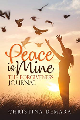 Peace Is Mine: The Forgiveness Journal