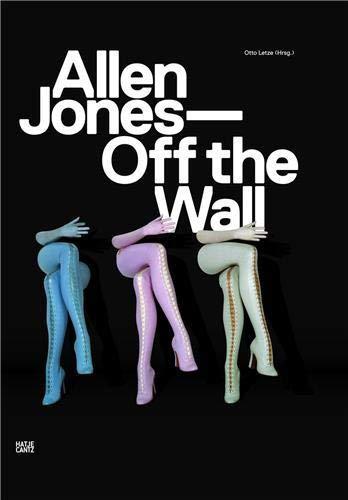 Allen Jones. Off the Wall (Zeitgenössische Kunst)