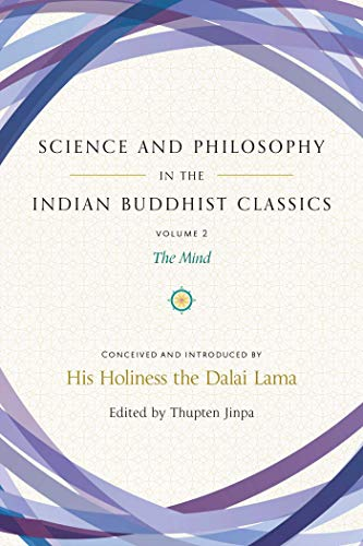 Science and Philosophy in the Indian Buddhist Classics: The Mind, Volume 2 (Science and Philosophy in the Indian Buddhist Classics.Volume 2)