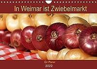 """In Weimar ist Zwiebelmarkt (Wandkalender 2022 DIN A4 quer): Der """"Viehe- und Zippelmarkt"""" in Weimar - Thueringens groesstes und aeltestes Volksfest (Geburtstagskalender, 14 Seiten )"""