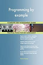 Programming by example All-Inclusive Self-Assessment - More than 680 Success Criteria, Instant Visual Insights, Comprehensive Spreadsheet Dashboard, Auto-Prioritized for Quick Results